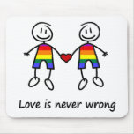 Love is Never Wrong Mouse Pad