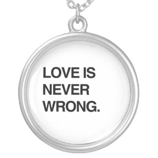 LOVE IS NEVER WRONG NECKLACES
