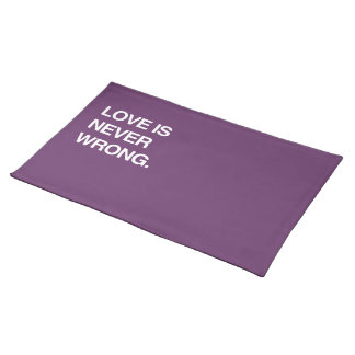 LOVE IS NEVER WRONG PLACE MAT