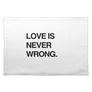 LOVE IS NEVER WRONG PLACEMAT