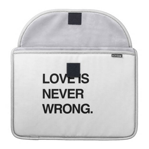 LOVE IS NEVER WRONG SLEEVE FOR MacBooks