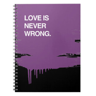 LOVE IS NEVER WRONG SPIRAL NOTEBOOKS