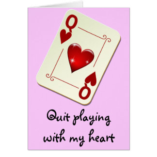 Love is Not a Card Game Quit Playing with My Heart