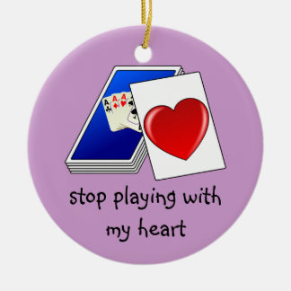 Love is Not a Card Game Slop Playing with My Heart Christmas Tree Ornament