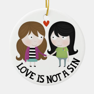 Love is not a sin ceramic ornament