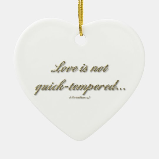 Love is not quick tempered/brood over injuries ceramic ornament