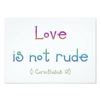 """""""Love is not rude"""" Card"""