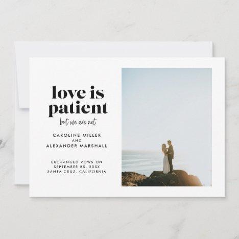 Love is Patient But We Are Not Elopement Announcement