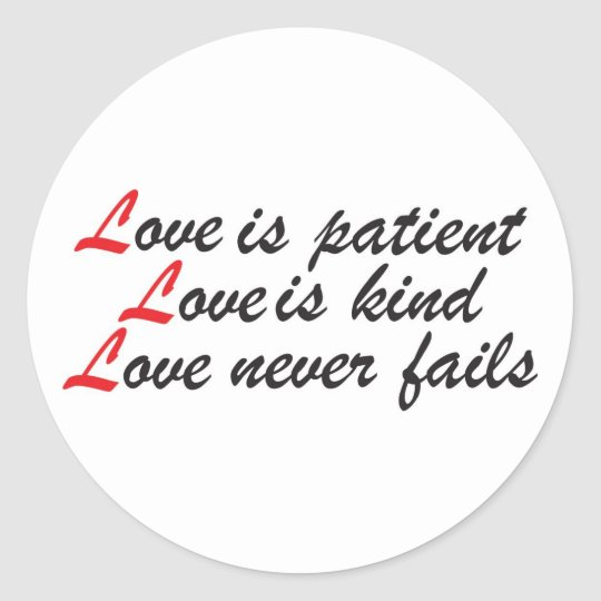 Love is Patient Classic Round Sticker