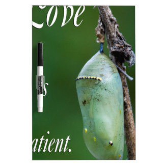 love is patient Dry-Erase board