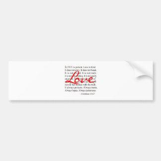Love is Patient, Love is Kind. Bumper Sticker