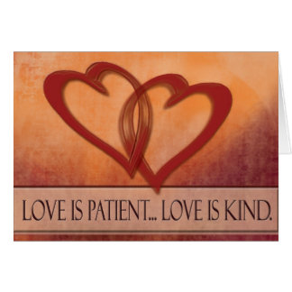 Love is patient ... love is kind card