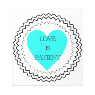 Love is patient notepad