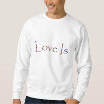 Love Is Rainbow Sweatshirt