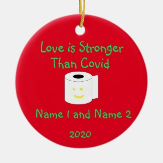 Love is Stronger Than Covid Personalized Ornaments