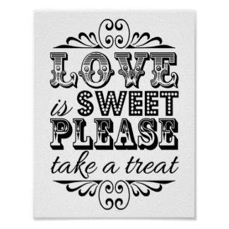 Love Is Sweet - Black & White Wedding Sign Poster