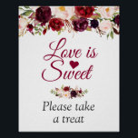 "Love is Sweet Please Take A Treat Burgundy Floral Poster<br><div class=""desc"">Love is Sweet Please take a treat - Burgundy Floral Wedding Sign Poster. (1) The default size is 8 x 10 inches, you can change it to other size. (2) For further customization, please click the &quot;customize further&quot; link and use our design tool to modify this template. (3) If you...</div>"