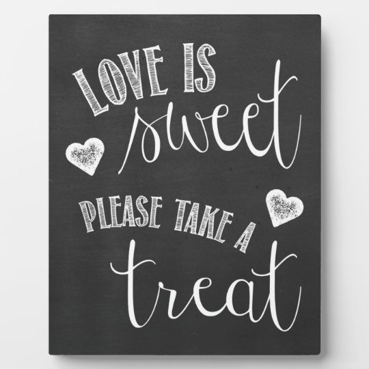Love Is Sweet Please Take A Treat Wedding Sign Plaque