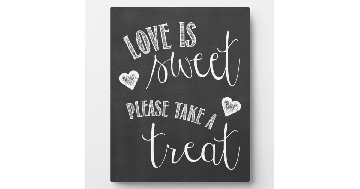 Love is Sweet, Please Take a Treat Wedding Sign Plaque | Zazzle.com