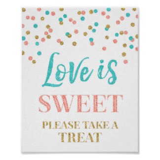 Love is Sweet Sign Gold Teal Coral Confetti Poster