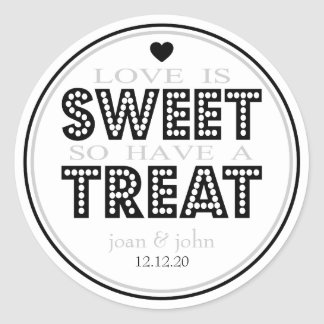 Love Is Sweet So Have A Treat (Black / Silver) Classic Round Sticker