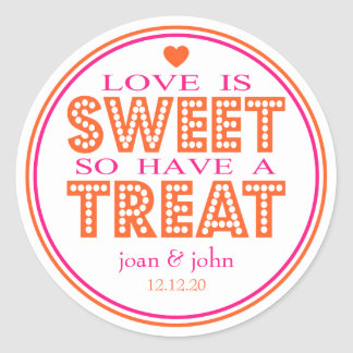 Love Is Sweet So Have A Treat (Hot Pink/Orange) Classic Round Sticker