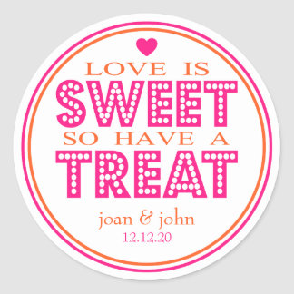 Love Is Sweet So Have A Treat (Orange / Hot Pink) Classic Round Sticker