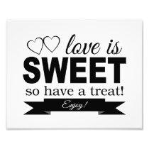 Love Is Sweet Wedding Sign Photo Print
