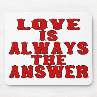 Love Is The Answer Mouse Pad