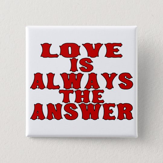 Love Is The Answer Pinback Button