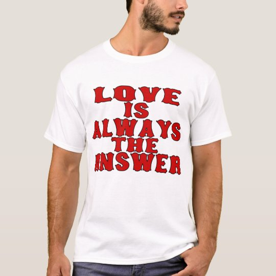 Love Is The Answer Tee Shirt