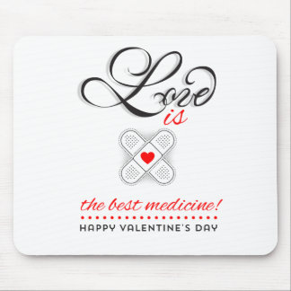 Love is the best medicine! Happy Valentine's Day Mouse Pad