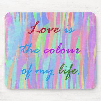 Love Is The Colour Mousepad