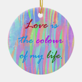 Love Is The Colour Ornament