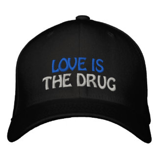 Love Is The Drug Embroiderd Cap Embroidered Baseball Cap