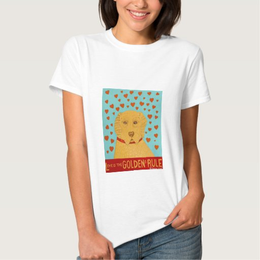 Love is the Goldens Rule - Stephen Huneck T-Shirt