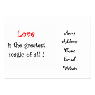 Love is the greatest Magic of all !-business cards Large Business Card