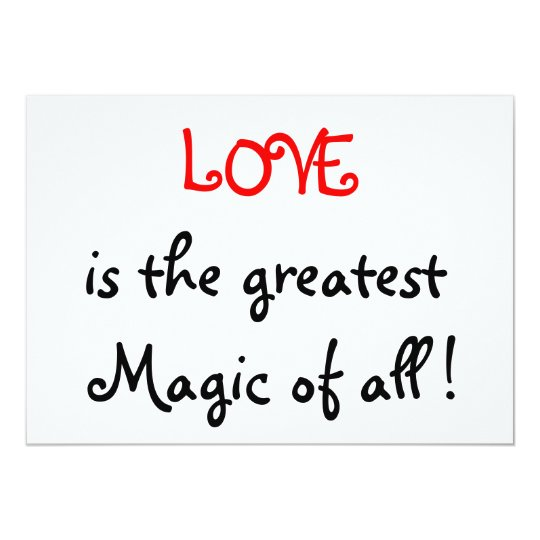 Love is the greatest Magic of all !-invitations Card