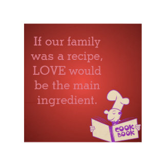 Love is the main ingredient...for our family! wood wall decor