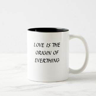 LOVE IS THE ORIGIN OF EVERTHING Two-Tone COFFEE MUG