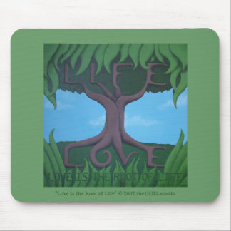 Love is the Root of Life Mousepad