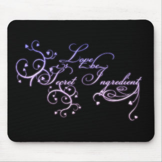 Love Is The Secret Ingredient Mouse Pad