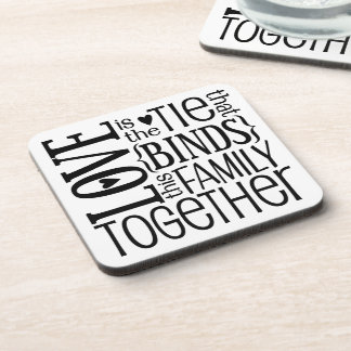 Love Is The Tie That Binds Quote Beverage Coaster