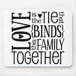 Love Is The Tie That Binds Quote Mouse Pad