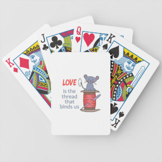 LOVE IS THREAD THAT BINDS US BICYCLE PLAYING CARDS