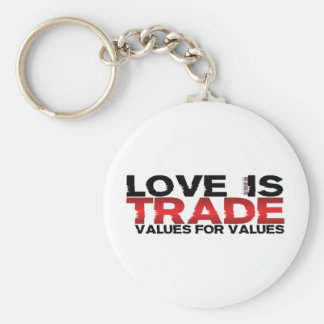 Love Is Trade Values For Values Basic Round Button Keychain