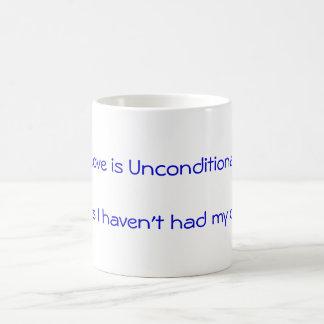 Love is Unconditional Coffee Mug