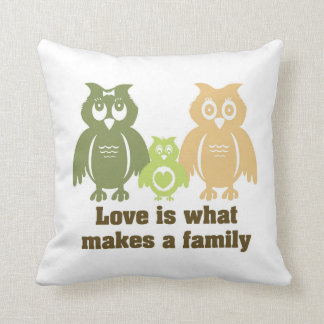 Love is what makes a family. pillow