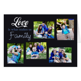 Love Is What Makes Us Family Collage Card