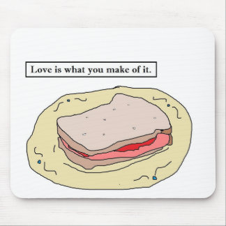 Love is what you make of it mouse pad
